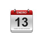 Calendario de Sabiduría……….. 13 de Enero