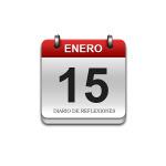 Calendario de Sabiduría……….. 15 de Enero