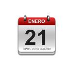 Calendario de Sabiduría……….. 21 de Enero