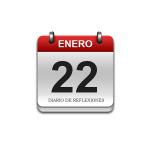 Calendario de Sabiduría……….. 22 de Enero
