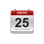 Calendario de Sabiduría……….. 25 de Enero