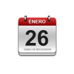 Calendario de Sabiduría……….. 26 de Enero