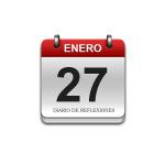 Calendario de Sabiduría……….. 27 de Enero