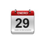 Calendario de Sabiduría……….. 29 de Enero