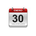 Calendario de Sabiduría……….. 30 de Enero