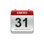 Calendario de Sabiduría……….. 31 de Enero