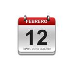 Calendario de Sabiduría……….. 12 de Febrero