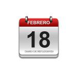 Calendario de Sabiduría……….. 18 de Febrero