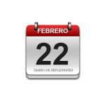 Calendario de Sabiduría……….. 22 de Febrero
