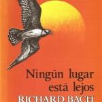 NINGUN LUGAR ESTÁ LEJOS por Richard Bach