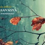 Los Upanishad Capitales: ISHAVASYA (1/10)