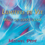 LUMIERES DE VIE by Michel Pépé