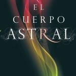 LIBRO: El Cuerpo Astral