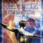Documental: La MATRIZ DE LA VIDA