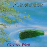 PLENITUDE By Michel Pépé